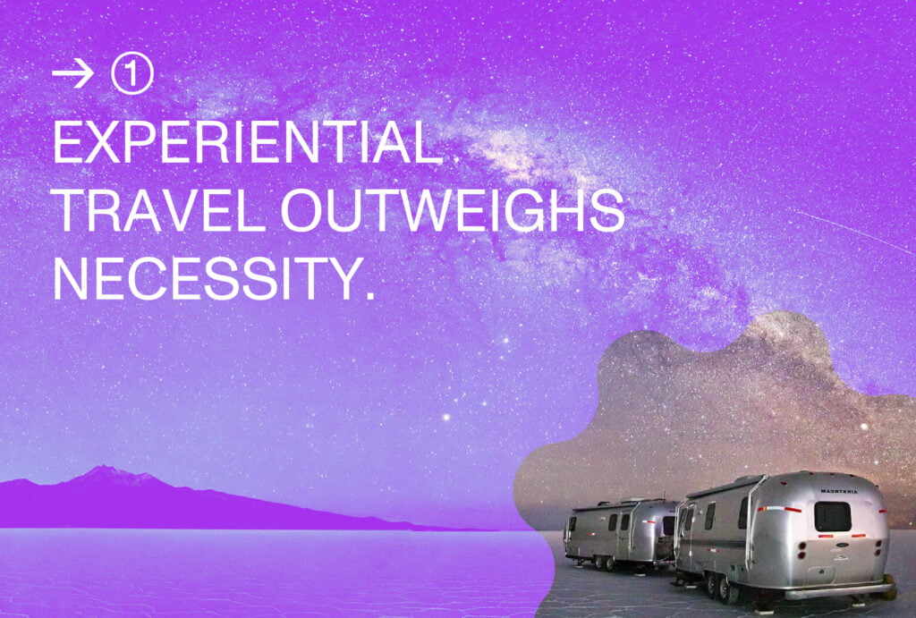 Experiential travel outweighs necessity_Trend 1